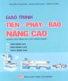 Giáo trình Tiện, phay, bào nâng cao (dùng cho trình độ cao đẳng nghề): Phần 1 -  Nguyễn Thị Quỳnh, Phạm Minh Đạo, Trần Sĩ Tuấn