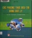 Ebook Các phương thức điều trị bằng vật lý: Phần 1