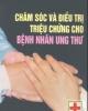Ebook Chăm sóc và điều trị triệu chứng cho bệnh nhân ung thư - PGS.TS Nguyễn Bá Đức (Chủ biên)