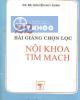 Ebook Bài giảng chọn lọc Nội khoa tim mạch - GS. BS Nguyễn Huy Dung
