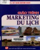 Giáo trình Marketing du lịch: Phần 1 - NXB Tổng Hợp TP.HCM