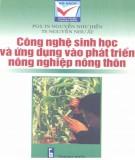 Ebook Công nghệ sinh học và ứng dụng vào phát triển nông nghiệp nông thôn: Phần 1