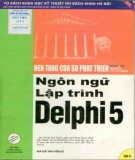 Ebook Ngôn ngữ lập trình delphi 5 (Tập 2): Phần 1 - NXB Thống Kê