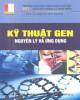 Ebook Kỹ thuật gen - Nguyên lý và ứng dụng: Phần 1
