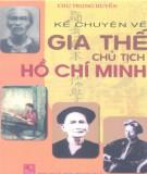 Ebook Kể chuyện về gia thế Chủ tịch Hồ Chí Minh (Tái bản lần thứ 2): Phần 1