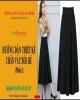 Video Hướng dẫn thiết kế chân váy xòe rủ - Cắt rập cắt vải