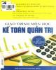 Giáo trình môn học Kế toán quản trị (Tái bản lần thứ nhất): Phần 1