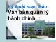 Bài giảng Văn bản quản lý hành chính Việt Nam: Soạn thảo văn bản quản lý - TS. Lưu Kiếm Thanh