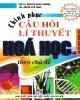 Ebook Chinh phục câu hỏi lý thuyết hóa học theo chủ đề: Phần 1