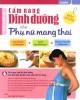 Ebook Cẩm nang dinh dưỡng cho phụ nữ mang thai: Phần 1