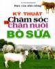Ebook Kỹ thuật chăm sóc và chăn nuôi bò sữa - NXB Hồng Đức: Phần 2