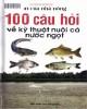 Ebook 100 câu hỏi về kỹ thuật nuôi cá nước ngọt: Phần 1