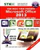 Ebook Tin học văn phòng Microsoft Office 2013 dành cho người bắt đầu: Phần 1