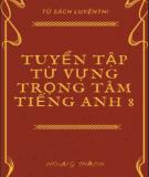 Ebook Tuyển tập từ vựng trọng tâm tiếng Anh 8