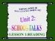Bài giảng Tiếng Anh 10 Unit 2: School talks - Reading