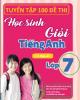 Ebook Tuyển tập 100 đề thi học sinh giỏi Tiếng Anh lớp 7 có đáp án: Phần 1