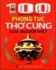 Ebook 100 điều cần biết về phong tục thờ cúng của người Việt: Phần 1 - NXB Hồng Đức