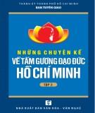 Ebook Những chuyện kể về tấm gương đạo đức Hồ Chí Minh (Tập 2): Phần 1 - NXB Văn hóa Văn nghệ