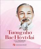 Ebook Tưởng nhớ Bác Hồ vĩ đại: Phần 1 - NXB Tổng hợp Thành phố Hồ Chí Minh