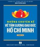 Ebook Những chuyện kể về tấm gương đạo đức Hồ Chí Minh (Tập 1): Phần 1 - NXB Văn hóa Văn Nghệ