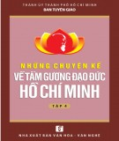 Ebook Những chuyện kể về tấm gương đạo đức Hồ Chí Minh (Tập 4): Phần 2 - NXB Văn hóa Văn nghệ