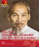 Ebook Hỏi và đáp về cuộc đời và sự nghiệp của Chủ tịch Hồ Chí Minh - NXB Trẻ