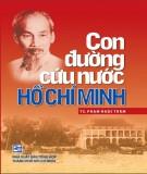Ebook Con đường cứu nước Hồ Chí Minh: Phần 1 - NXB Tổng hợp TP. Hồ Chí Minh