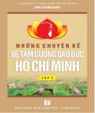 Ebook Những chuyện kể về tấm gương đạo đức Hồ Chí Minh (Tập 5): Phần 1 - NXB Văn hóa Văn Nghệ