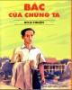 Ebook Bác của chúng ta: Phần 2 - NXB Kim Đồng