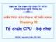 Bài giảng Kiến trúc máy tính và hệ điều hành – Chương 2: Tổ chức CPU,bộ nhớ
