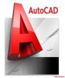 Ebook AutoCAD toàn tập - Tập 1: Lệnh tắt và các thao tác cơ bản: Phần 1