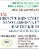 Bài thuyết trình Nghiên cứu biến tính vật liệu ống nano carbon và ứng dụng hấp thụ khí BTEX