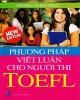 Ebook Phương pháp viết luận cho người thi TOEFL: Phần 1