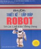 Ebook Hướng dẫn thiết kế lắp ráp robot từ các linh kiện thông dụng: Phần 1