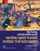 Ebook Đại tướng Võ Nguyên Giáp những năm tháng không thể nào quên - NXB Trẻ