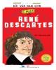 Ebook Chat với René Descartes (1596 - 1650) - Triết học cho bạn trẻ: Phần 1