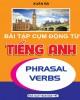 Ebook Bài tập cụm động từ tiếng Anh: Phần 2