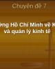Bài giảng chuyên đề 7: Tư tưởng Hồ Chí Minh về Kinh tế và quản lý trong kinh tế