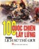 Ebook 100 cuộc chiến lẫy lừng trong lịch sử thế giới: Phần 1