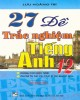 27 đề thực hành trắc nghiệm Tiếng Anh 12: Phần 1