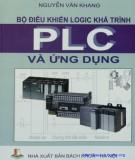 Ebook Ứng dụng và điều khiển logic khả trình PLC: Phần 1