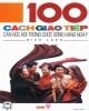 Ebook 100 cách giao tiếp cần học hỏi trong cuộc sống hàng ngày: Phần 1