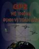 Ebook GPS hệ thống định vị toàn cầu: Phần 1