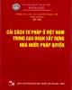 Cải cách tư pháp ở Việt Nam trong giai đoạn xây dựng nhà nước pháp quyền: Phần 2
