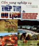 Ebook Cẩm nang nghiệp vụ tiếp thị và du lịch - Quy định pháp luật mới về kinh doanh du lịch, nhà hàng, khách sạn: Phần 1