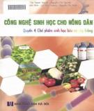Ebook Công nghệ sinh học cho nông dân (Quyển 4 - Chế phẩm sinh học bảo vệ cây trồng): Phần 1