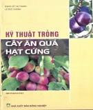 Ebook Hướng dẫn kỹ thuật trồng cây ăn quả hạt cứng: Phần 2