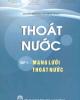 Ebook Thoát nước: Tập 1 - Mạng lưới thoát nước - PGS.TS. Hoàng Văn Huệ (chủ biên)