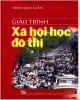 Giáo trình Xã hội học đô thị: Phần 1 - NXB Đại học Quốc gia Hà Nội