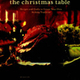 The christmas table: Recipes and Crafts to create your ơn holiday tradition